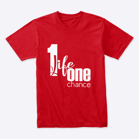 One Life One Chance Red T-Shirt Front