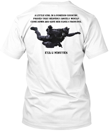 A Little Girl, In A Foreign Country Prayed That Heavenly Angels Would Come Down And Save Her Family From Evil Eta:2... White T-Shirt Back