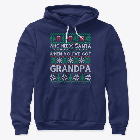 Who Needs Santa When You've Got Grandpa Navy T-Shirt Front