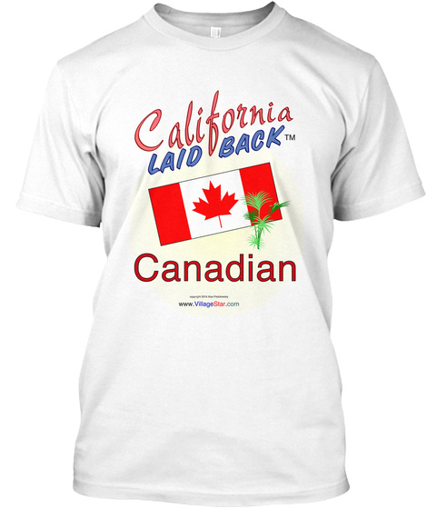 California Laid Back Canadian White T-Shirt Front