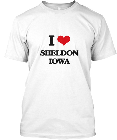 I Love Sheldon Iowa White T-Shirt Front