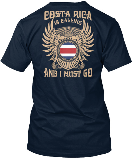 Costa Rica Is Calling And I Must Go New Navy T-Shirt Back