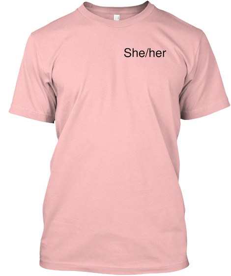 She/Her Pale Pink T-Shirt Front