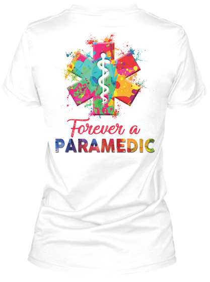Forever A Paramedic White T-Shirt Back