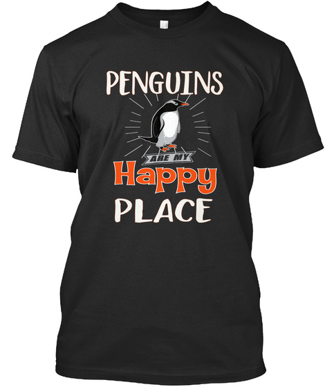 Penguins Are My Happy Place  Black T-Shirt Front