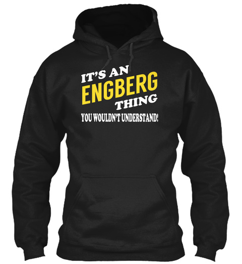 Its An Engberg Thing   Name Shirts Black T-Shirt Front
