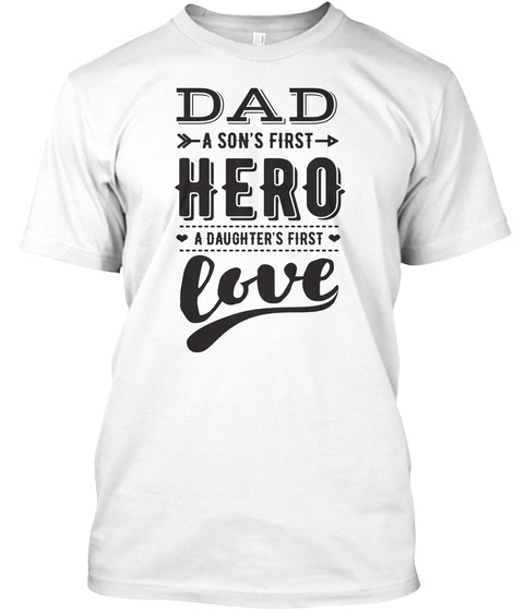 1a16dd20 Dad A Son First Hero Daughter 1st Love - dad a son's first hero a ...