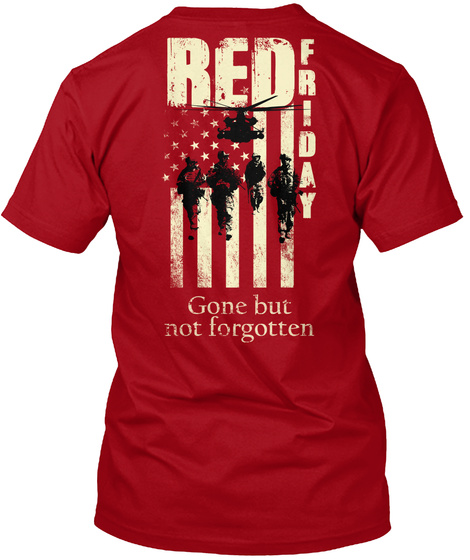 Red Friday Red Friday Gone But Not Forgotten Deep Red T-Shirt Back