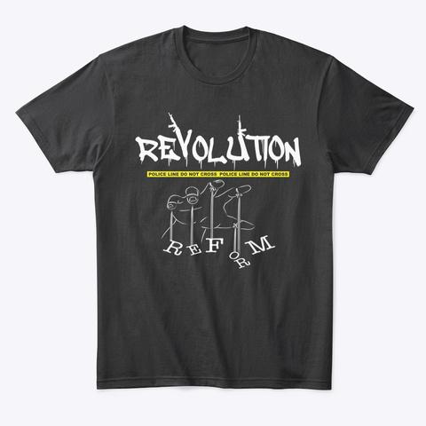 Revolution Vs. Reform Black T-Shirt Front