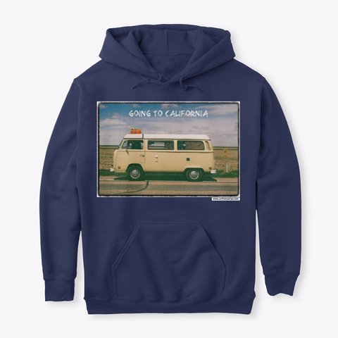 """Hoodie: """"Going To California"""" Navy T-Shirt Front"""