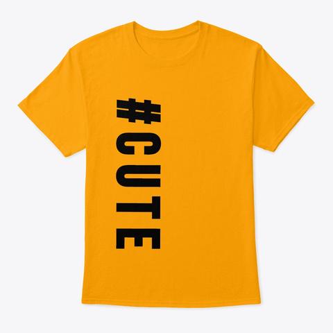 Hashtag Cute Gold T-Shirt Front