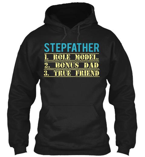 Stepfather 1. Role Model. 2. Bonus Dad 3. True Friend Black T-Shirt Front