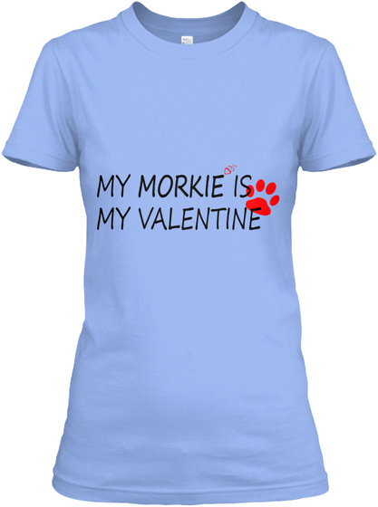 Morkie Valentine Light Blue T-Shirt Front