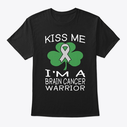 Kiss Me Brain Cancer Warrior Irish Black T-Shirt Front