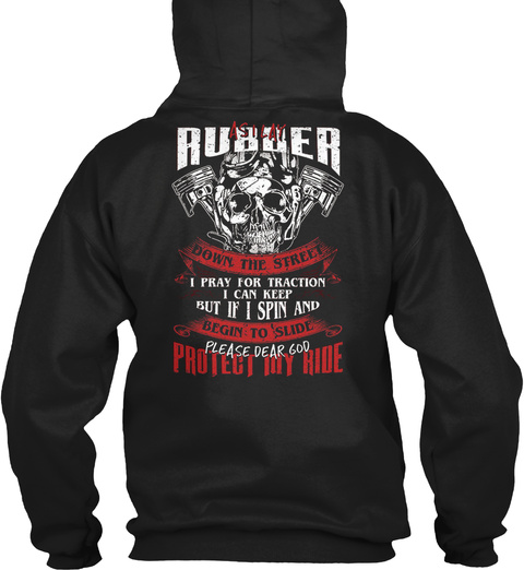As I Lay Rubber Down The Street I Pray F Black T-Shirt Back