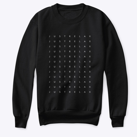 Sweatshirt: Just Relax 12 X Black T-Shirt Front