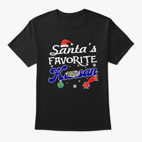 Santa's Favorite Kansan Xmas Gifts Black T-Shirt Front