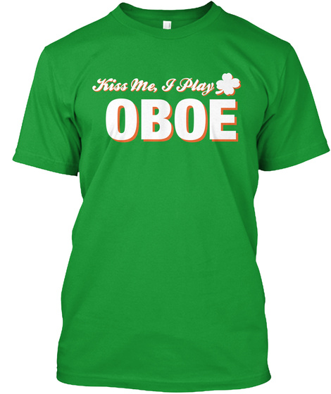 Kiss Me I Play Oboe Kelly Green T-Shirt Front