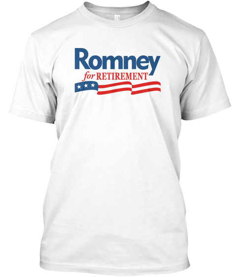 Romney For Retirement White T-Shirt Front