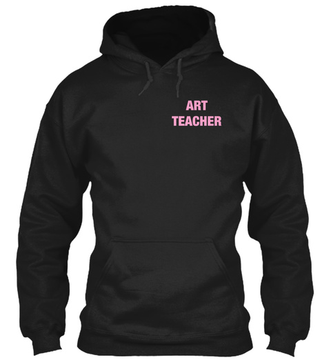 Art Teacher Black Sweatshirt Front
