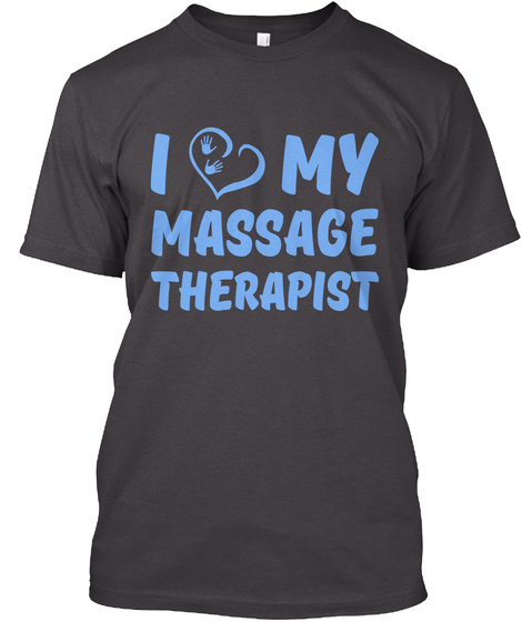 L Love My Massage Therapist Heathered Charcoal  T-Shirt Front