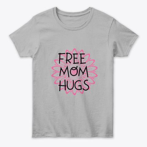 Free Mom Hugs! Sport Grey T-Shirt Front