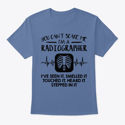 Radiographer You Cant Scare Me Denim Blue T-Shirt Front