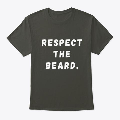 Respect The Beard Smoke Gray T-Shirt Front