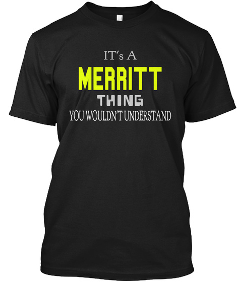 It's A Merritt Thing You Wouldn't Understand Black T-Shirt Front