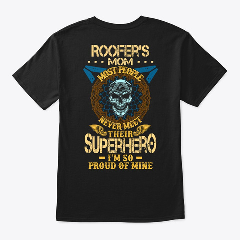 Proud Roofer's Mom Shirt Black T-Shirt Back