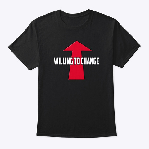 Willing To Change   Dating Shirt Black T-Shirt Front