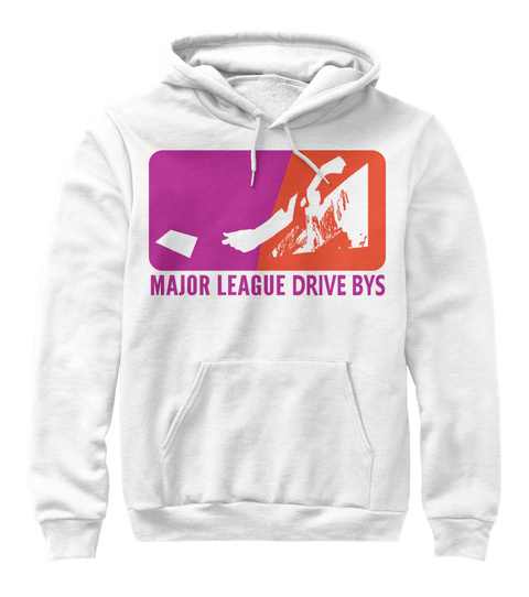 Major League Drive Bys White T-Shirt Front