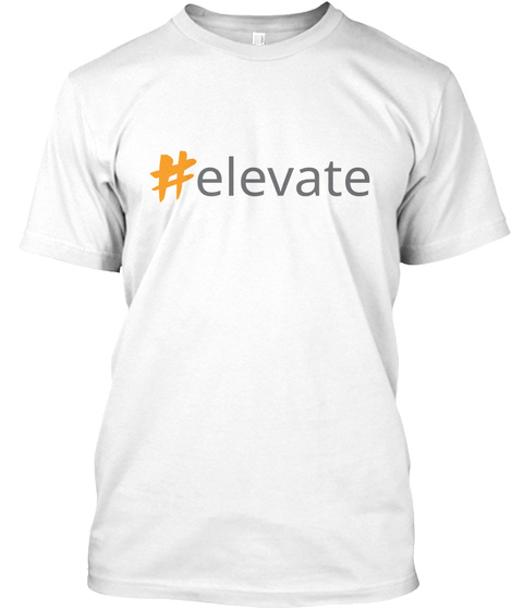 #Elevate White T-Shirt Front