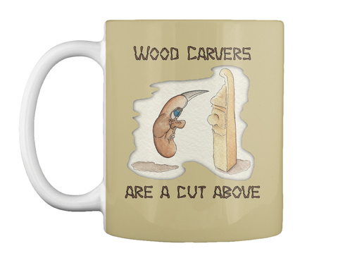Wood Carvers Are A Cut Above Tan Mug Front
