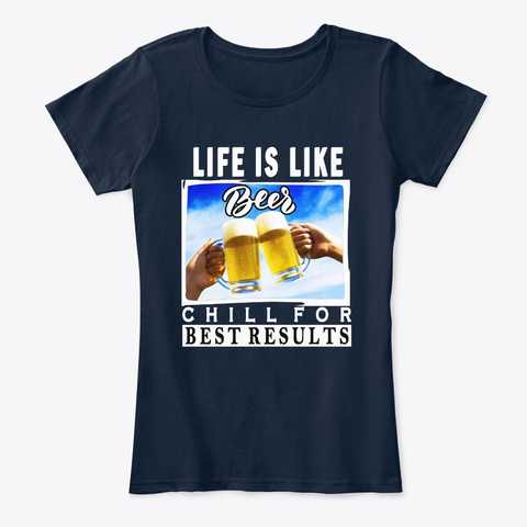 Life Is Like Beer New Navy T-Shirt Front
