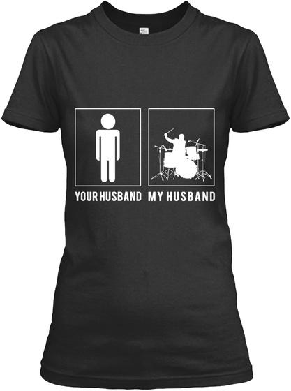 Your Husband My Husband  Black T-Shirt Front