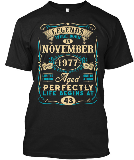 43rd Birthday Born In November 1977 Black T-Shirt Front