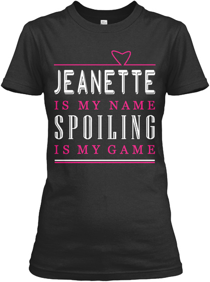 Jeanette Name, Jeanette Game!!! Black T-Shirt Front