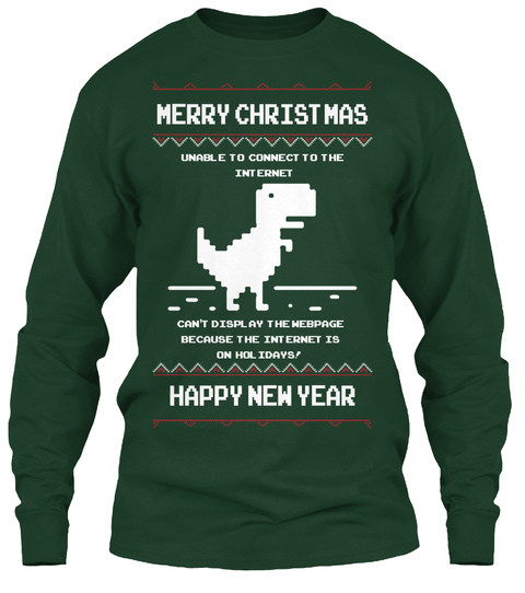 Merry Christmas Unable To Connect To The Internet Can't Display The Webpage Because The Internet Is On Holidays Happy... Forest Green Maglietta Front