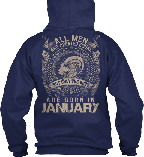All Men Are Created Equal But Only The Best Are Born In January Navy T-Shirt Back