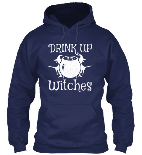 Drink Up Witches Alcohol Party Club Hall Navy T-Shirt Front