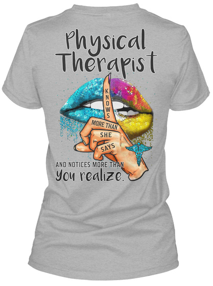 Physical Therapist Knows More She Says And Notices More Than You Realize. Sport Grey T-Shirt Back