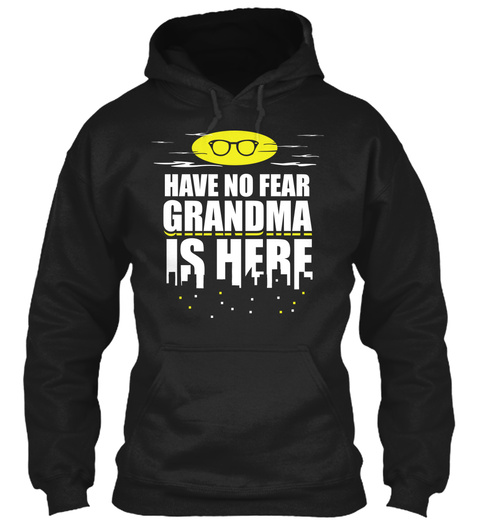 Have No Fear Grandma Is Here Black T-Shirt Front