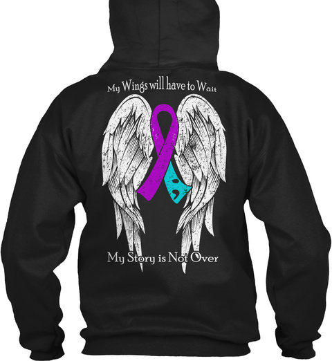 My Wings Will Have To Wait My Story Is Not Over  Black Sweatshirt Back