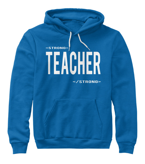 <Strong> Teacher </Strong> True Royal T-Shirt Front