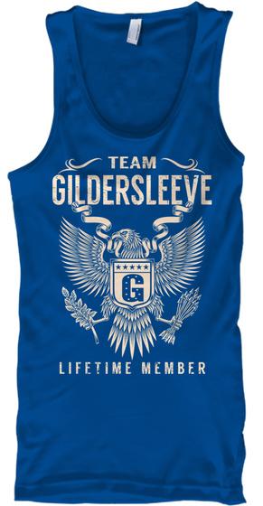 Team GILDERSLEEVE Lifetime Member SweatShirt