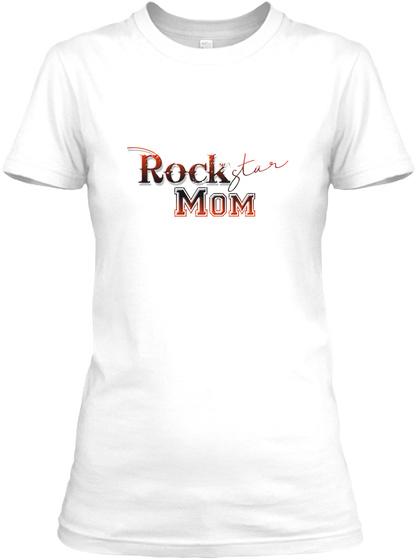 Rockstar Mom Shirt  White T-Shirt Front