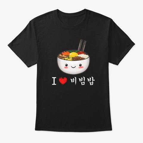 Cute I Love Bibimbap Korean Food T Shirt Black T-Shirt Front