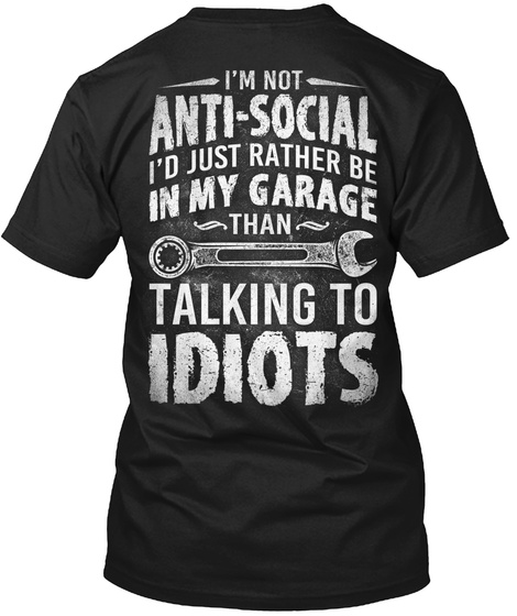 1c33249bf Mechanic Anti Social - I'm not Anti-social I'd just rather be in my ...