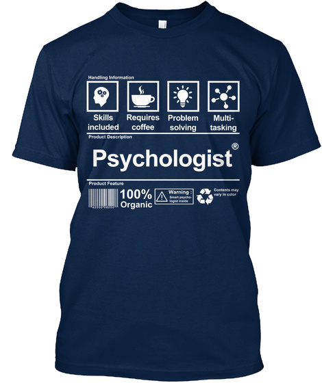 Skills Included Requires Coffee Problem Solving Multitasking Product Description Psychologist Product Feature 100%... Navy T-Shirt Front